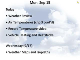 Today  Weather Review  Air Temperatures ( chp  3 cont'd)  Record Temperature video