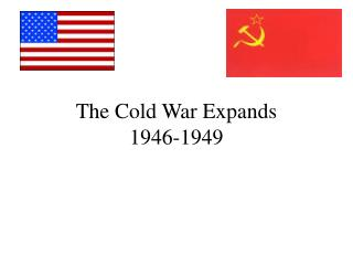 The Cold War Expands 1946-1949