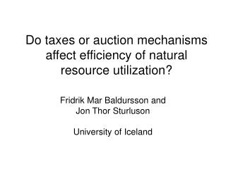 Do taxes or auction mechanisms affect efficiency of natural resource utilization?