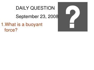 DAILY QUESTION September 23, 2008