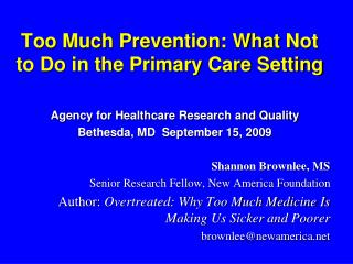Too Much Prevention: What Not to Do in the Primary Care Setting