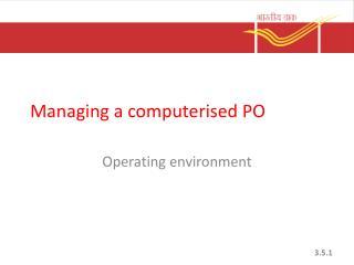 Managing a computerised PO