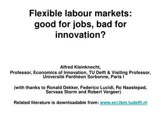 Flexible labour markets:  good for jobs, bad for innovation?