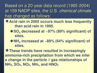 Based on a 20-year data record (1985-2004)  at 159 NADP sites, the U.S.  chemical climate