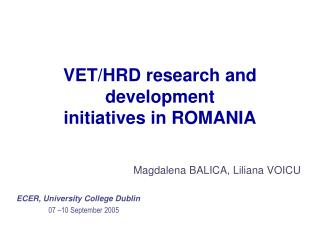 VET/HRD research and development  initiatives in  ROMANIA