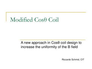 Modified Cos θ  Coil