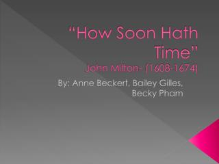 """How Soon Hath Time"" John Milton- (1608-1674)"