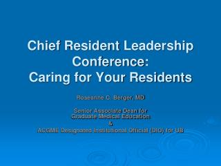 Chief  Resident  Leadership Conference : Caring for Your Residents