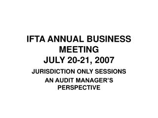 IFTA ANNUAL BUSINESS MEETING JULY 20-21, 2007
