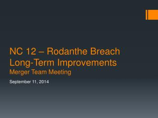 NC 12 –  Rodanthe  Breach Long-Term Improvements Merger Team Meeting