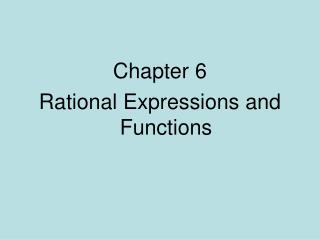 Chapter 6 Rational Expressions and Functions