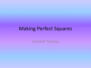 Making Perfect Squares
