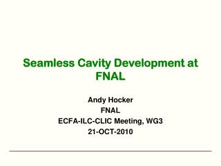 Seamless Cavity Development at FNAL
