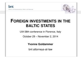 Foreign investments in the baltic states UIA 58th conference in Florence ,  Italy