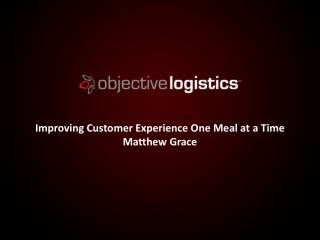 Improving Customer Experience One Meal at a Time  Matthew Grace