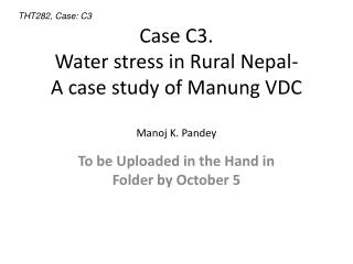 Case C3. Water stress in Rural Nepal-  A case study of Manung VDC Manoj K. Pandey