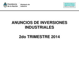 ANUNCIOS DE INVERSIONES INDUSTRIALES 2do TRIMESTRE 2014