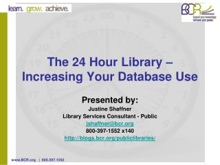 The 24 Hour Library –  Increasing Your Database Use