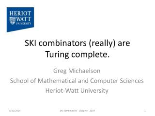 SKI  combinators  (really) are Turing complete.
