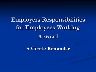 Employers Responsibilities for Employees Working Abroad