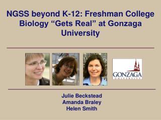 "NGSS beyond K-12: Freshman College Biology ""Gets Real"" at Gonzaga University"