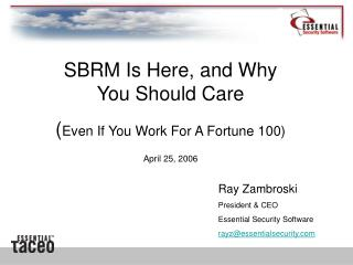 Ray Zambroski President & CEO Essential Security Software rayz@essentialsecurity