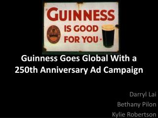 Guinness Goes Global With a 250th Anniversary Ad Campaign