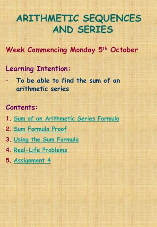 ARITHMETIC SEQUENCES AND SERIES Week Commencing Monday 5 th  October Learning Intention:
