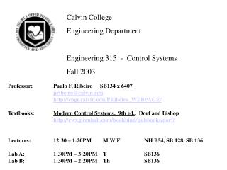 Calvin College	  Engineering Department Engineering 315  -  Control Systems Fall 2003
