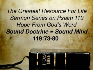 The Greatest Resource For Life Sermon Series on Psalm 119 Hope From God's Word
