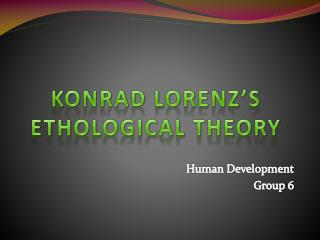 Konrad  Lorenz's Ethological Theory
