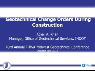 Geotechnical Change Orders During Construction  Athar  A. Khan