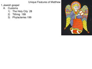Unique Features of Matthew 1.	Jewish gospel 	A.	Customs  	 			1)		The Holy City  28