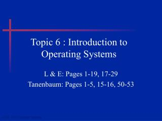 Topic 6 : Introduction to Operating Systems