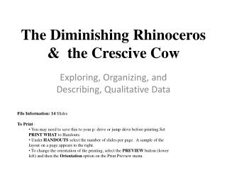 The Diminishing Rhinoceros  &  the Crescive Cow