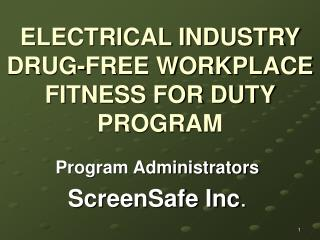 ELECTRICAL INDUSTRY DRUG-FREE WORKPLACE FITNESS FOR DUTY PROGRAM