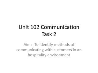 Unit 102 Communication Task 2