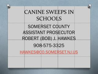 CANINE SWEEPS IN SCHOOLS