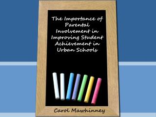 The Importance of Parental Involvement in Improving Student Achievement in Urban Schools