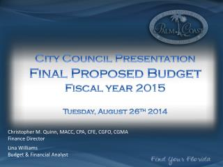 City Council  Presentation Final Proposed Budget  Fiscal year 2015 Tuesday, August 26 th  2014