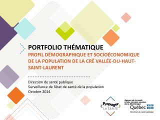 Direction de santé publique Surveillance de l'état de santé de la population Octobre 2014