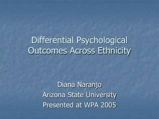 Differential Psychological Outcomes Across Ethnicity