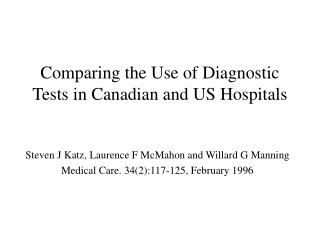 Comparing the Use of Diagnostic Tests in Canadian and US Hospitals