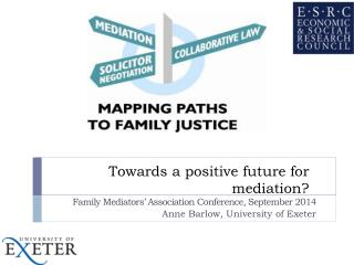 Towards a positive future for mediation?