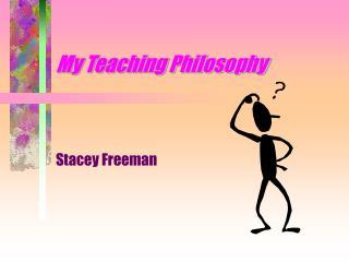 My Teaching Philosophy