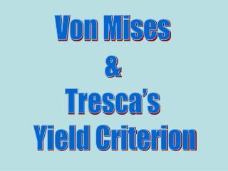 Von Mises & Tresca's Yield Criterion