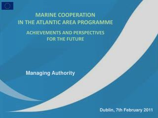 MARINE COOPERATION  IN THE ATLANTIC AREA PROGRAMME ACHIEVEMENTS AND PERSPECTIVES  FOR THE FUTURE