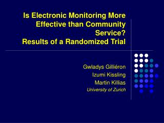Is Electronic Monitoring More Effective than Community Service? Results of a Randomized Trial