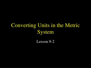 Converting Units in the Metric System