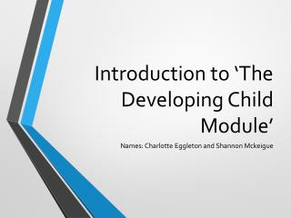 Introduction to 'The Developing Child Module'